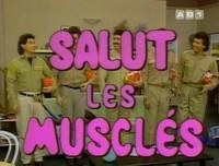 Salut les musclés