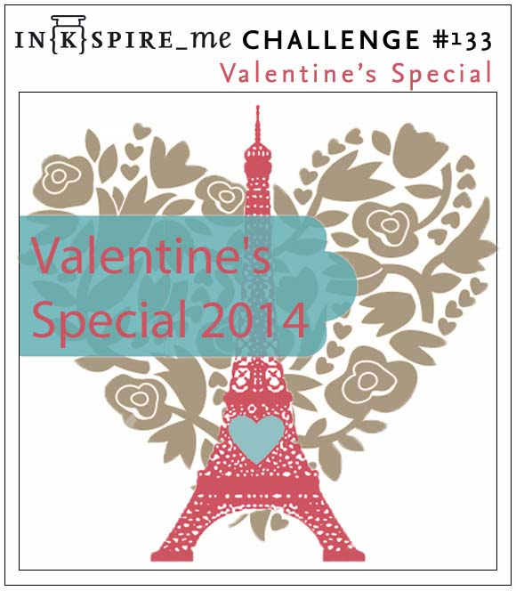 http://www.inkspire-me.com/2014/02/inkspireme-challenge-133-valentine.html