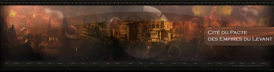 Le Pacte des Empires du Levant a sa Cité