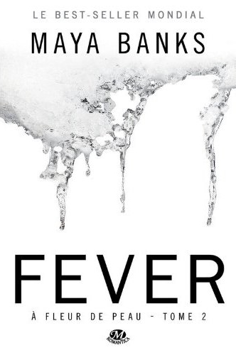 A fleur de peau Tome 2 Fever - Maya Banks