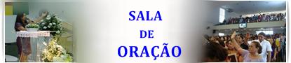 SALA DE ORAÇÃO E ADORAÇÃO.