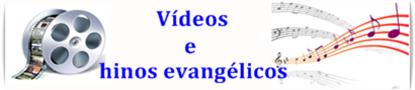 HINOS E MÚSICAS EVANGÉLICAS