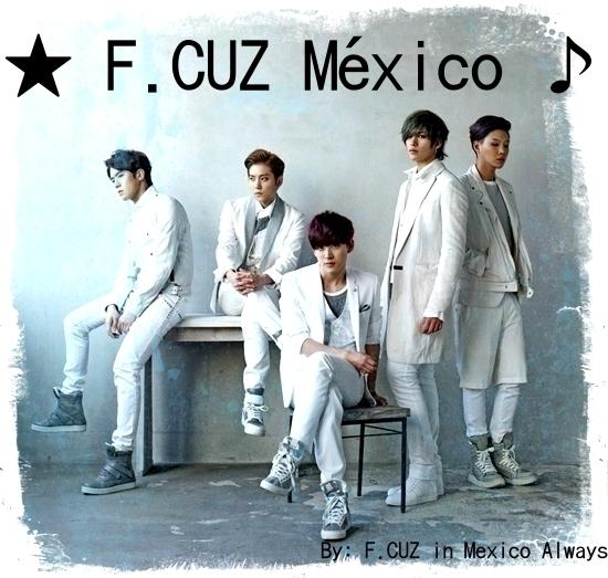 F.CUZ IN MÉXICO ALWAYS.(F.CUZ MÉXICO)