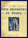 Les Arts Décoratifs au MAROC