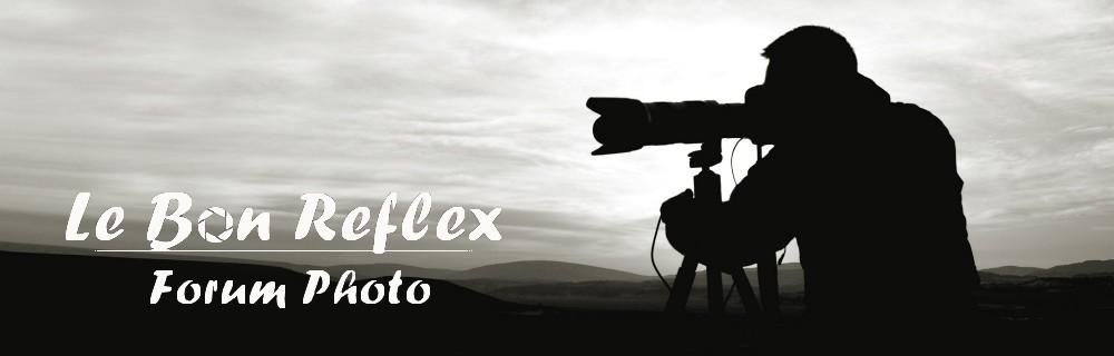 Forum Photo - Le Bon Reflex